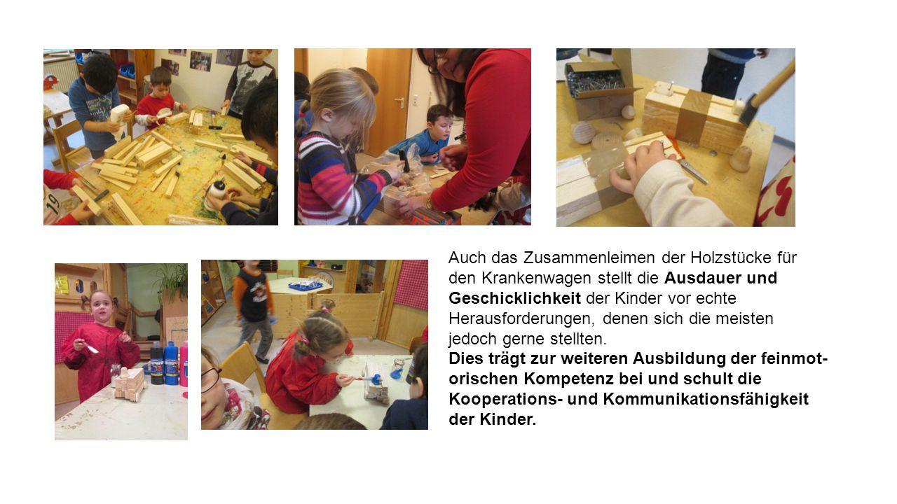 Auch das Zusammenleimen der Holzstücke für den Krankenwagen stellt die Ausdauer und Geschicklichkeit der Kinder vor echte Herausforderungen, denen sich die meisten jedoch gerne stellten.