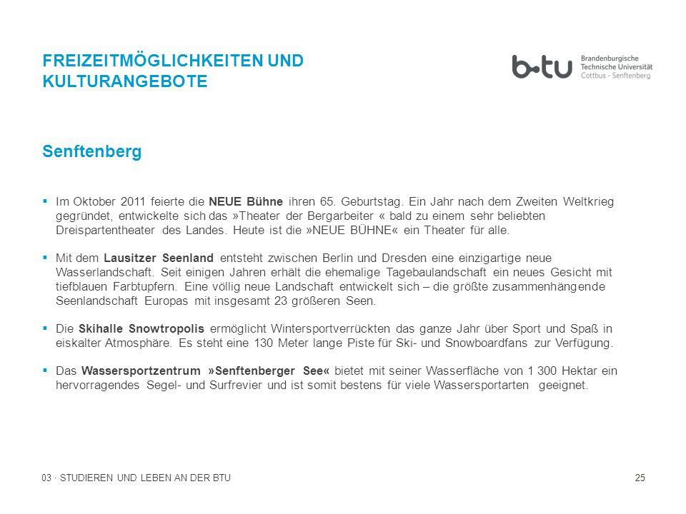 25 03 · STUDIEREN UND LEBEN AN DER BTU FREIZEITMÖGLICHKEITEN UND KULTURANGEBOTE Senftenberg  Im Oktober 2011 feierte die NEUE Bühne ihren 65.