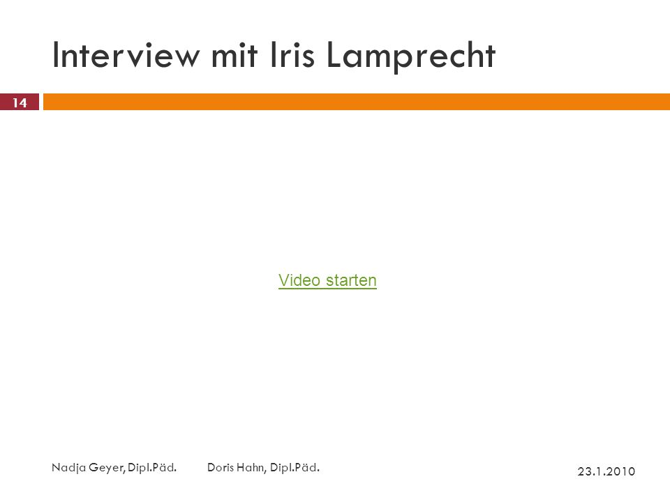 Interview mit Iris Lamprecht 23.1.2010 Nadja Geyer, Dipl.Päd.