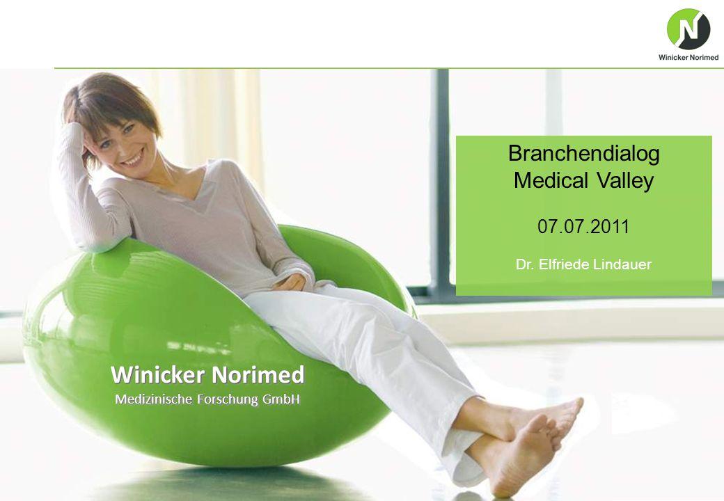 1 www.winicker-norimed.com Winicker Norimed Medizinische Forschung GmbH Branchendialog Medical Valley 07.07.2011 Dr. Elfriede Lindauer