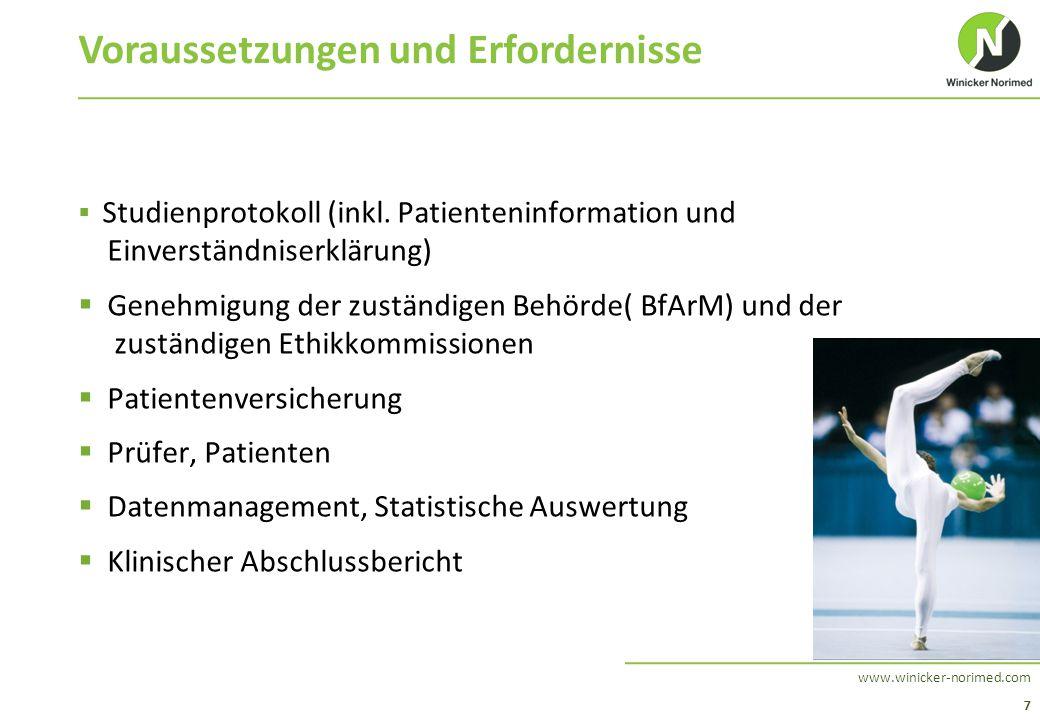 7 www.winicker-norimed.com Voraussetzungen und Erfordernisse  Studienprotokoll (inkl. Patienteninformation und Einverständniserklärung)  Genehmigung