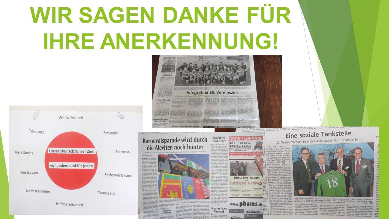 WIR SAGEN DANKE FÜR IHRE ANERKENNUNG!