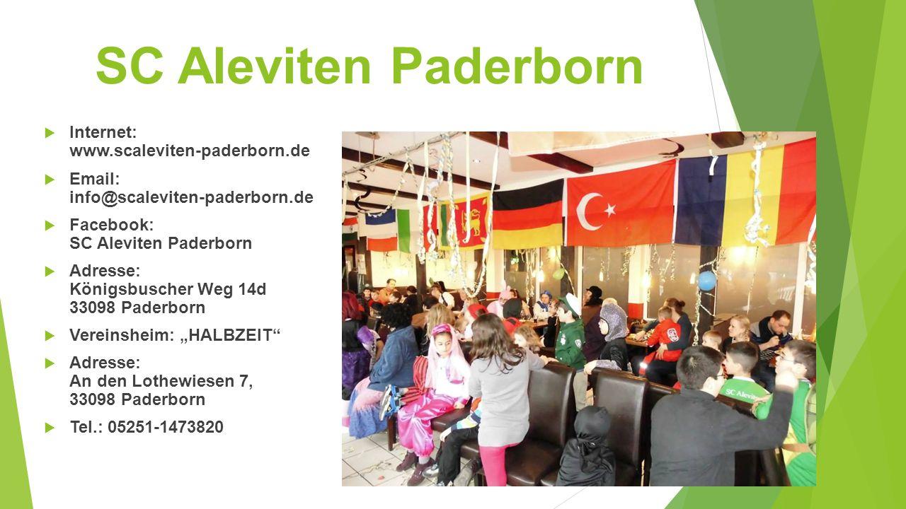 SC Aleviten Paderborn  Internet: www.scaleviten-paderborn.de  Email: info@scaleviten-paderborn.de  Facebook: SC Aleviten Paderborn  Adresse: König