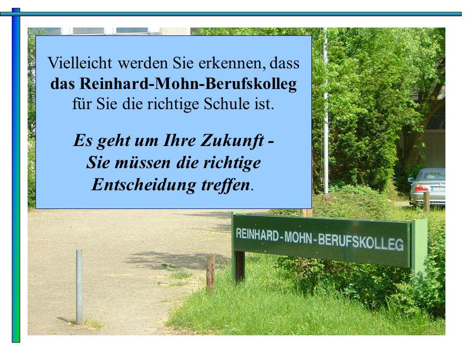 Höhere Handelsschule (copyright: StD Strickmann) 1 Vielleicht werden Sie erkennen, dass das Reinhard-Mohn-Berufskolleg für Sie die richtige Schule ist