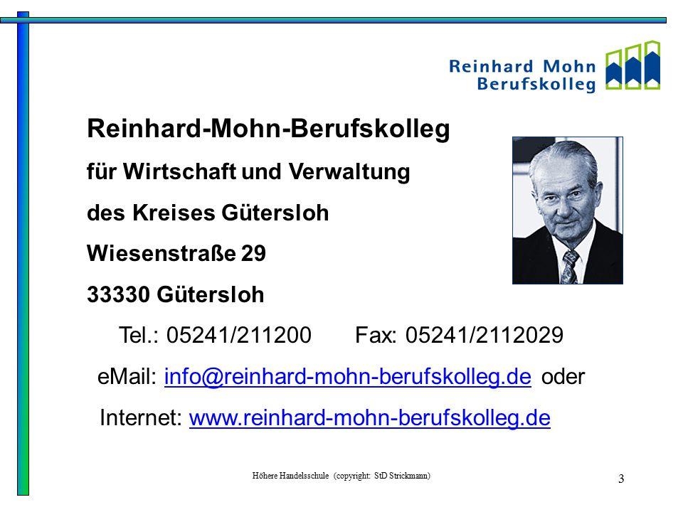 Höhere Handelsschule (copyright: StD Strickmann) 3 Reinhard-Mohn-Berufskolleg für Wirtschaft und Verwaltung des Kreises Gütersloh Wiesenstraße 29 3333