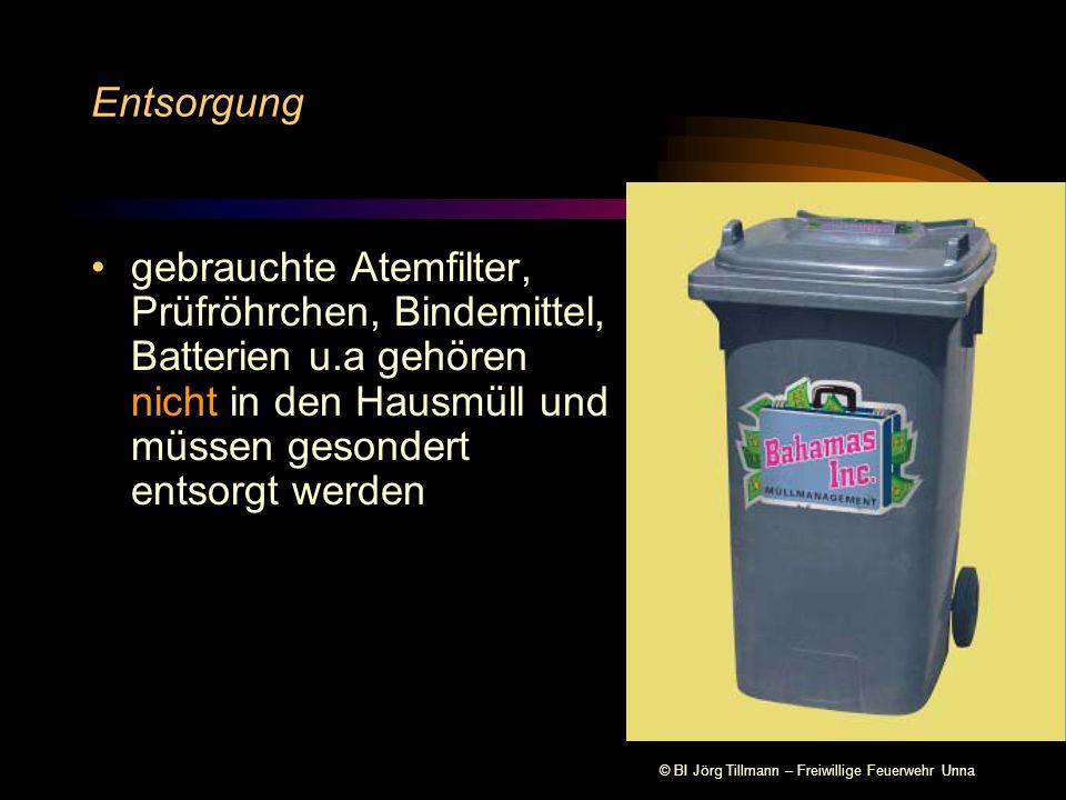 © BI Jörg Tillmann – Freiwillige Feuerwehr Unna Entsorgung gebrauchte Atemfilter, Prüfröhrchen, Bindemittel, Batterien u.a gehören nicht in den Hausmü