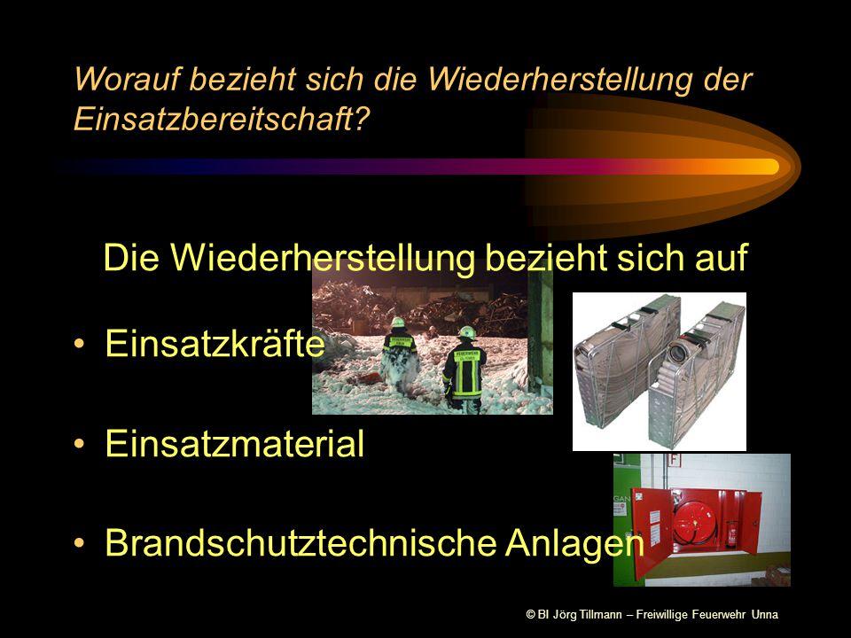 © BI Jörg Tillmann – Freiwillige Feuerwehr Unna Die Wiederherstellung bezieht sich auf Einsatzkräfte Einsatzmaterial Brandschutztechnische Anlagen Wor