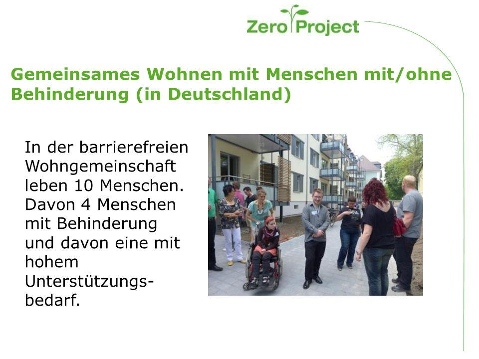 Gemeinsames Wohnen mit Menschen mit/ohne Behinderung (in Deutschland) In der barrierefreien Wohngemeinschaft leben 10 Menschen.