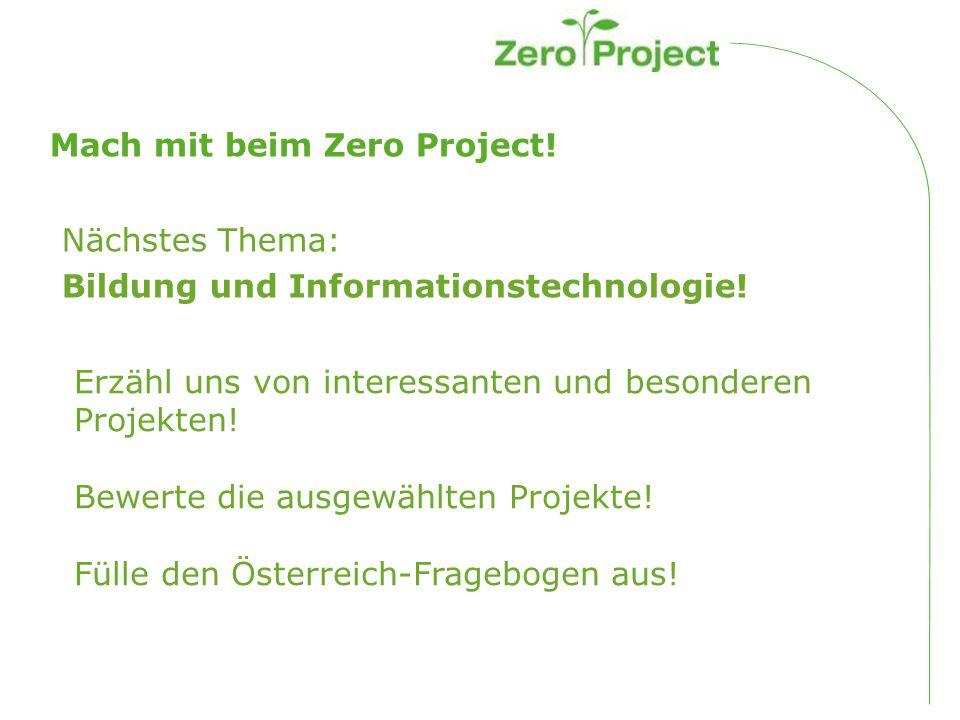 Mach mit beim Zero Project. Nächstes Thema: Bildung und Informationstechnologie.