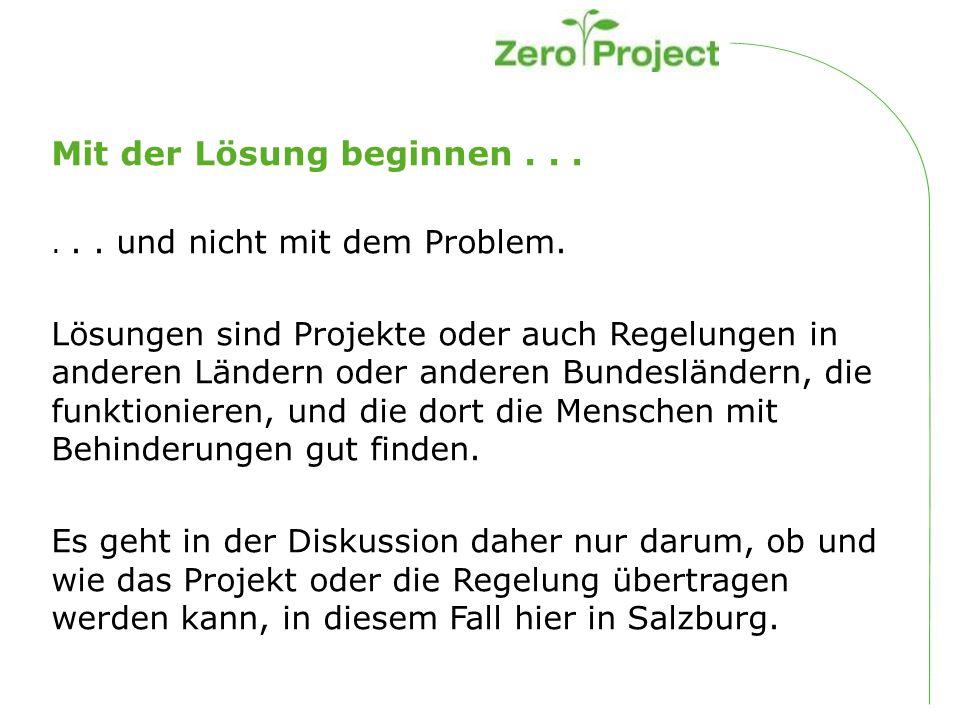 Mit der Lösung beginnen...... und nicht mit dem Problem.