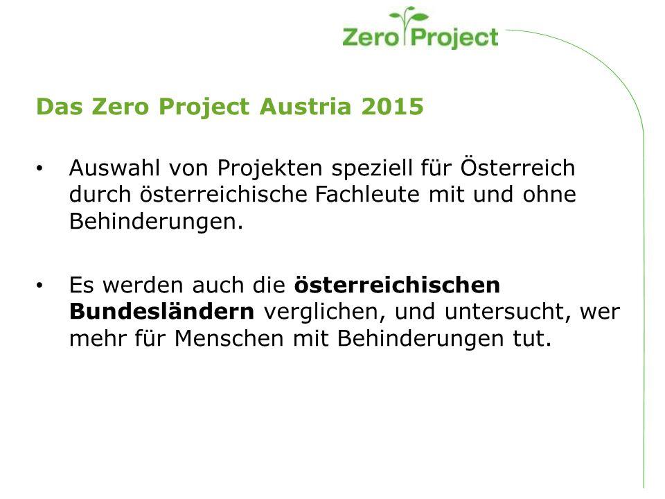 Das Zero Project Austria 2015 Es wird auch ein Handbuch für Selbstbestimmtes Leben und Politische Teilhabe veröffentlicht, nach Abschluß der Landeskonferenzen.