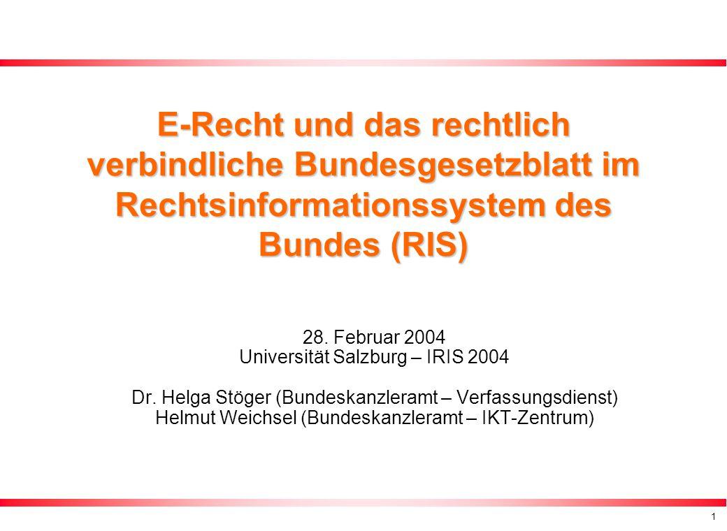 1 E-Recht und das rechtlich verbindliche Bundesgesetzblatt im Rechtsinformationssystem des Bundes (RIS) 28.