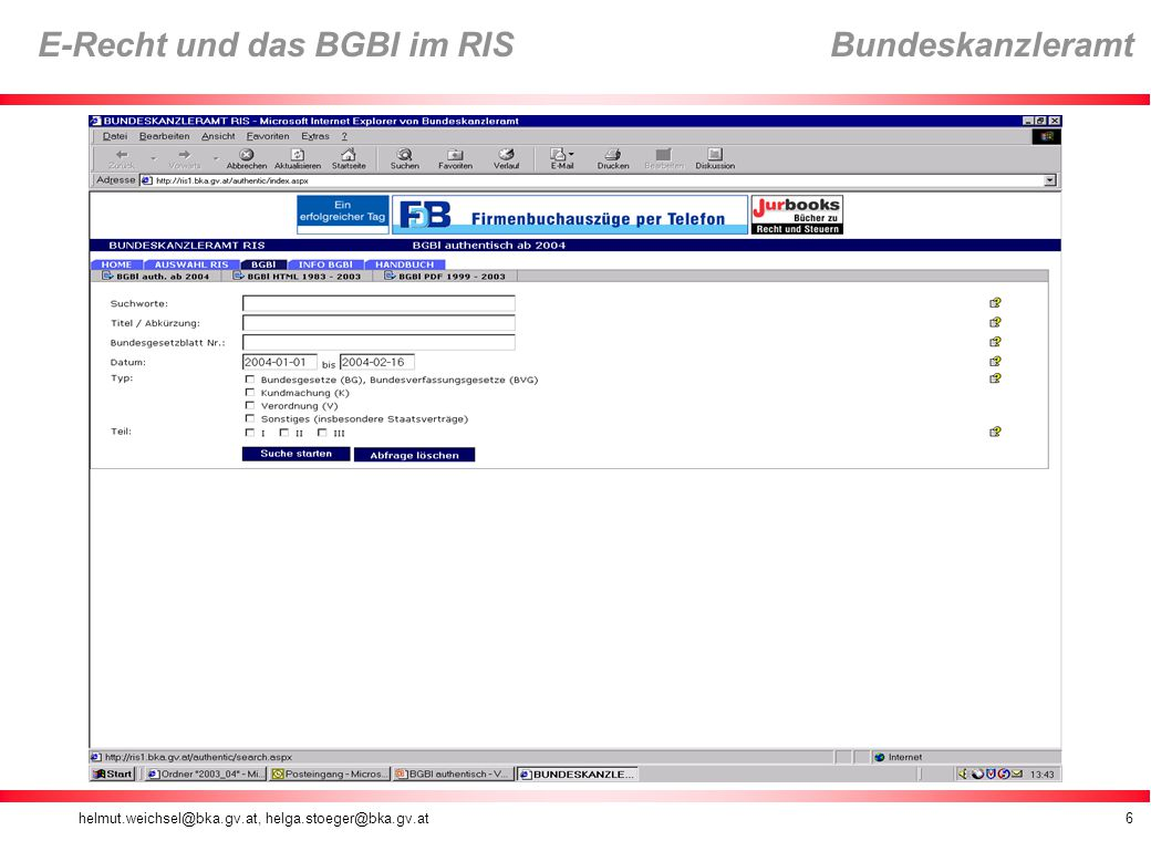 helmut.weichsel@bka.gv.at, helga.stoeger@bka.gv.at6 E-Recht und das BGBl im RIS Bundeskanzleramt