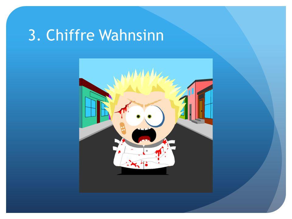 3. Chiffre Wahnsinn
