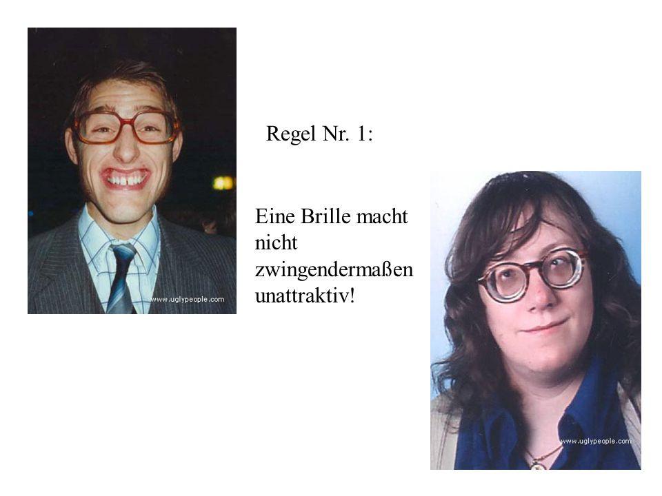 Eine Brille macht nicht zwingendermaßen unattraktiv! Regel Nr. 1: