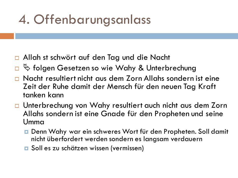 4. Offenbarungsanlass  Allah st schwört auf den Tag und die Nacht   folgen Gesetzen so wie Wahy & Unterbrechung  Nacht resultiert nicht aus dem Zo