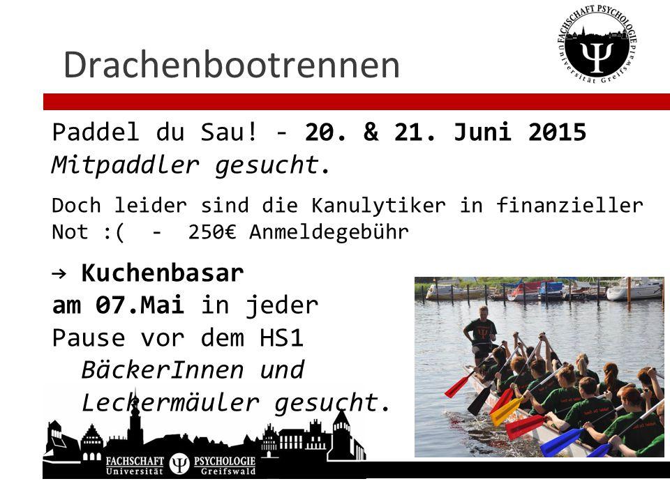 Drachenbootrennen Paddel du Sau! - 20. & 21. Juni 2015 Mitpaddler gesucht. Doch leider sind die Kanulytiker in finanzieller Not :( - 250€ Anmeldegebüh