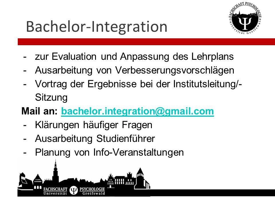 Bachelor-Integration -zur Evaluation und Anpassung des Lehrplans -Ausarbeitung von Verbesserungsvorschlägen -Vortrag der Ergebnisse bei der Institutsl