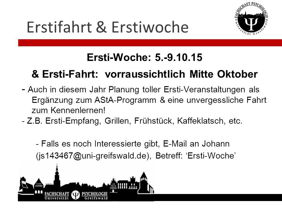 Erstifahrt & Erstiwoche Ersti-Woche: 5.-9.10.15 & Ersti-Fahrt: vorraussichtlich Mitte Oktober - Auch in diesem Jahr Planung toller Ersti-Veranstaltung
