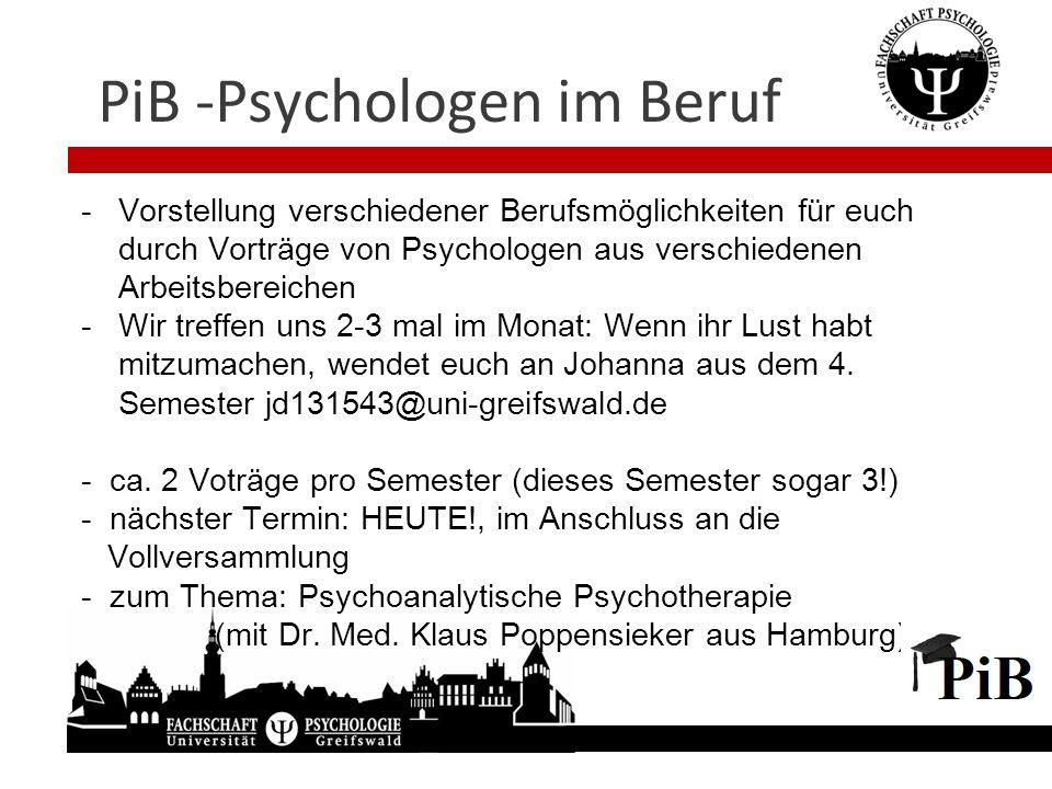 PiB -Psychologen im Beruf - Vorstellung verschiedener Berufsmöglichkeiten für euch durch Vorträge von Psychologen aus verschiedenen Arbeitsbereichen -
