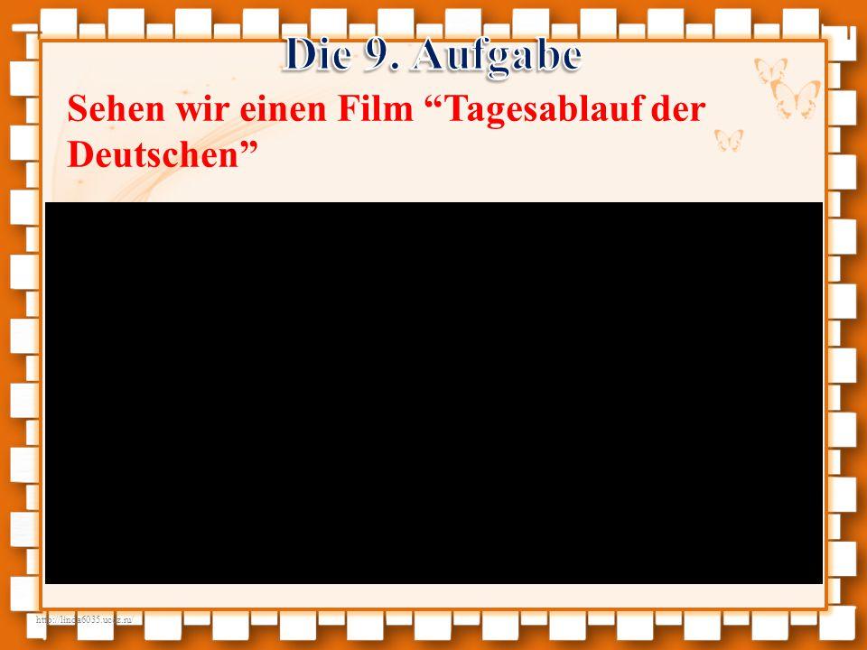http://linda6035.ucoz.ru/ Sehen wir einen Film Tagesablauf der Deutschen