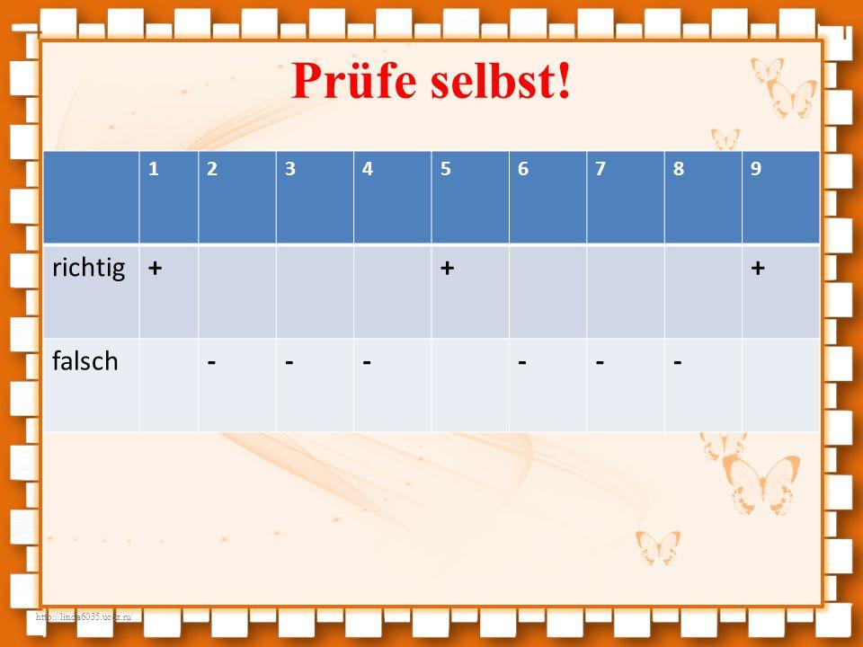 http://linda6035.ucoz.ru/ Prüfe selbst! 123456789 richtig+++ falsch------