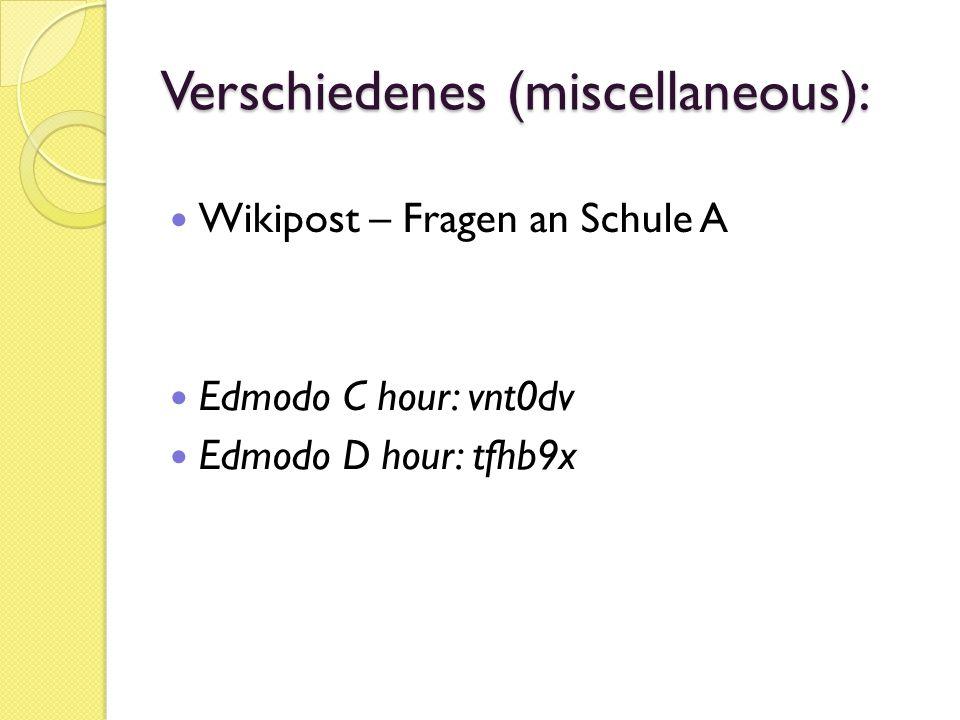Verschiedenes (miscellaneous): Wikipost – Fragen an Schule A Edmodo C hour: vnt0dv Edmodo D hour: tfhb9x