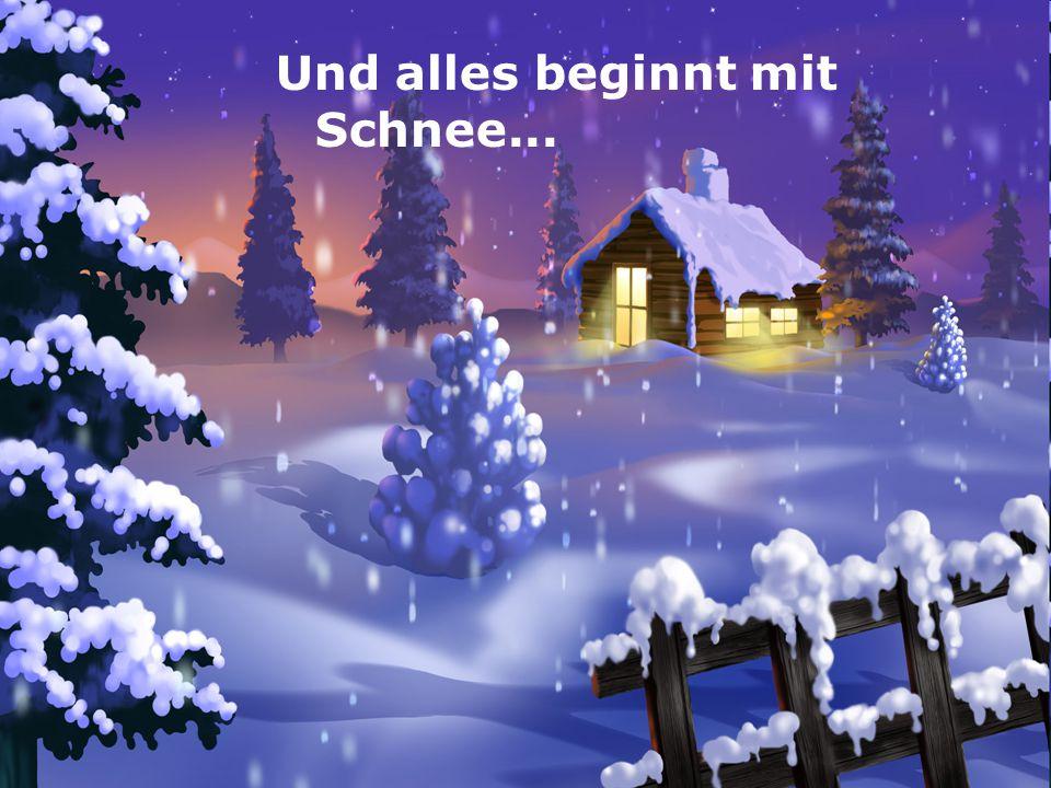 Und alles beginnt mit...  Schnee!  Schneeflöckchen, Weißröckchen Piggeldy und Frederik Lied zum Mitsingen Und alles beginnt mit Schnee...
