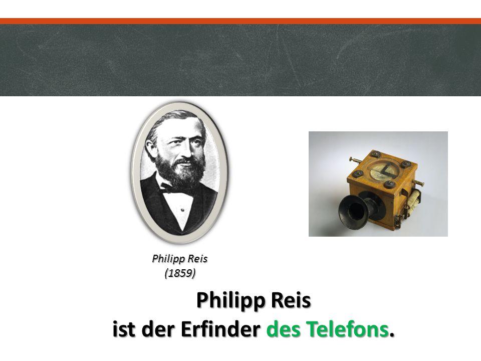 Philipp Reis ist der Erfinder des Telefons. Philipp Reis (1859)