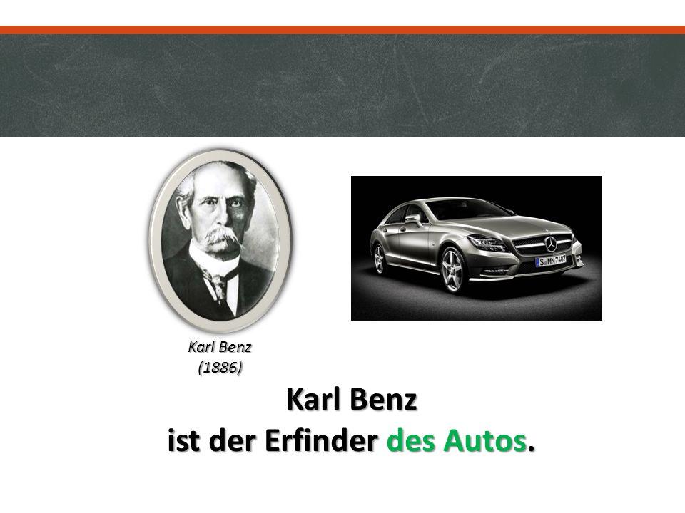 Karl Benz ist der Erfinder des Autos. Karl Benz (1886)