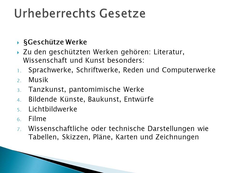  §Geschütze Werke  Zu den geschützten Werken gehören: Literatur, Wissenschaft und Kunst besonders: 1. Sprachwerke, Schriftwerke, Reden und Computerw