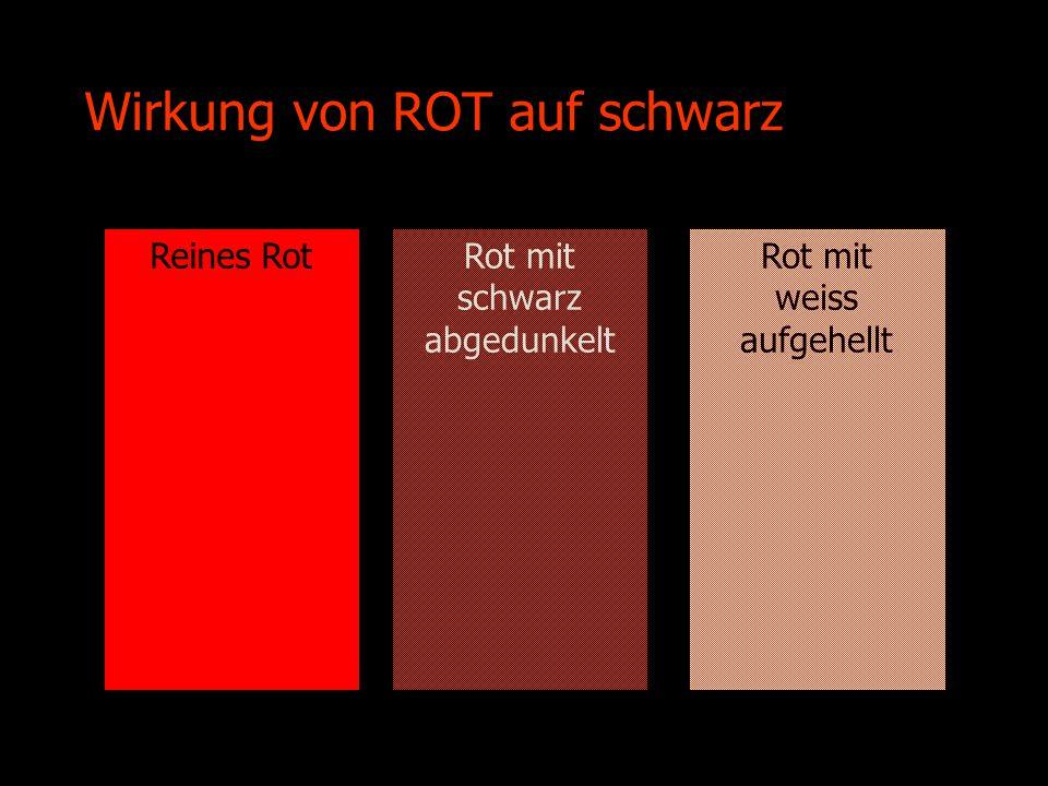 Wirkung von ROT auf schwarz Reines RotRot mit schwarz abgedunkelt Rot mit weiss aufgehellt