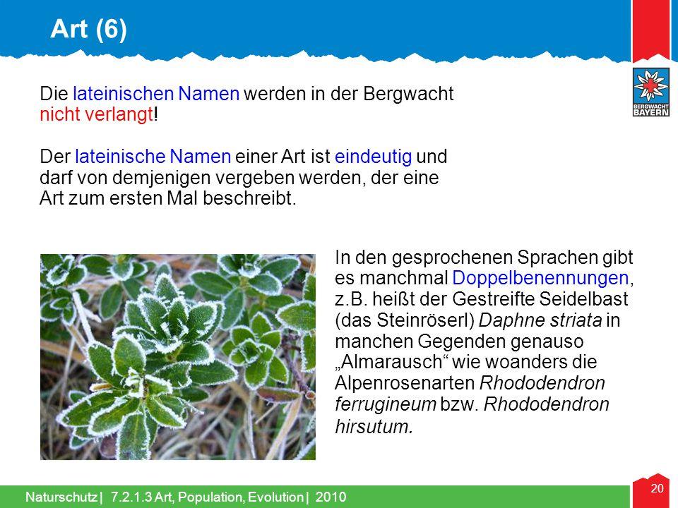 Naturschutz | 20 Die lateinischen Namen werden in der Bergwacht nicht verlangt! Der lateinische Namen einer Art ist eindeutig und darf von demjenigen