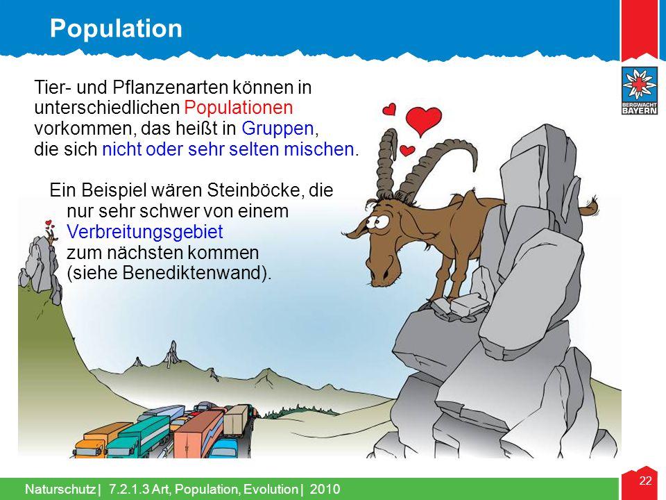 Naturschutz | 22 Tier- und Pflanzenarten können in unterschiedlichen Populationen vorkommen, das heißt in Gruppen, die sich nicht oder sehr selten mis