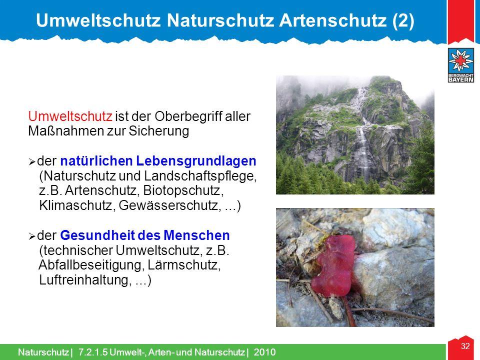Naturschutz | 32 Umweltschutz ist der Oberbegriff aller Maßnahmen zur Sicherung  der natürlichen Lebensgrundlagen (Naturschutz und Landschaftspflege,