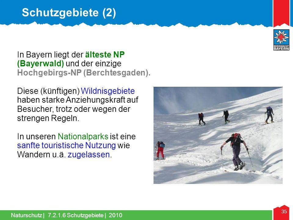 Naturschutz | 35 In Bayern liegt der älteste NP (Bayerwald) und der einzige Hochgebirgs-NP (Berchtesgaden). Diese (künftigen) Wildnisgebiete haben sta