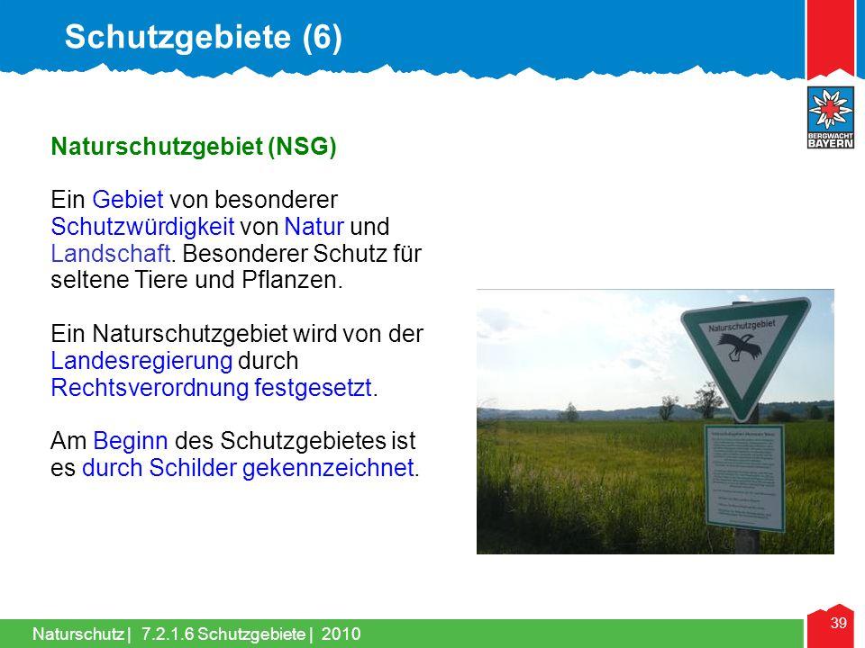 Naturschutz | 39 Naturschutzgebiet (NSG) Ein Gebiet von besonderer Schutzwürdigkeit von Natur und Landschaft. Besonderer Schutz für seltene Tiere und