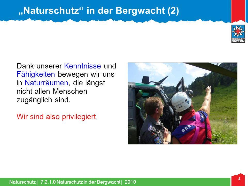 Naturschutz   35 In Bayern liegt der älteste NP (Bayerwald) und der einzige Hochgebirgs-NP (Berchtesgaden).