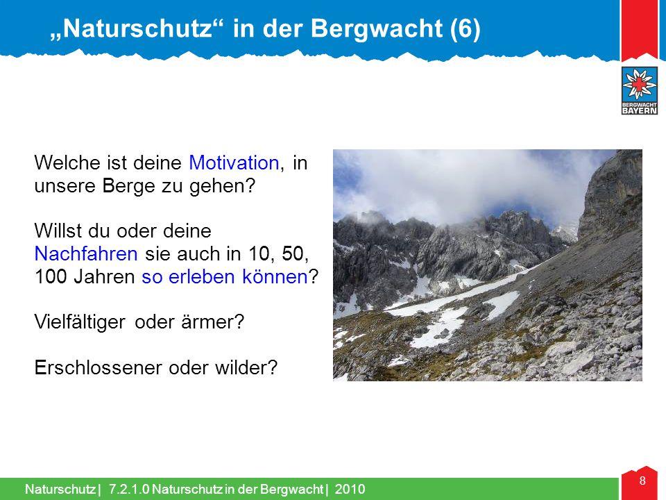 Naturschutz   9 In der Ausbildung der Bergwacht steht der Naturschutz neben alpinem, rettungstechnischem und medizinischem Wissen und Können.