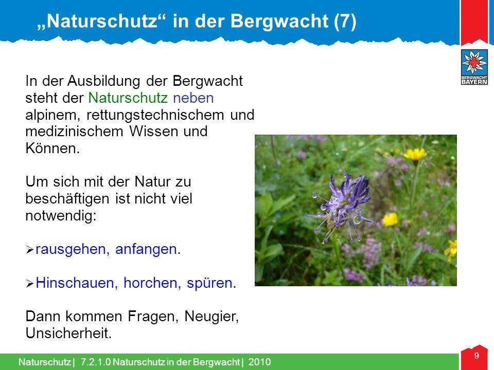 Naturschutz | 9 In der Ausbildung der Bergwacht steht der Naturschutz neben alpinem, rettungstechnischem und medizinischem Wissen und Können. Um sich