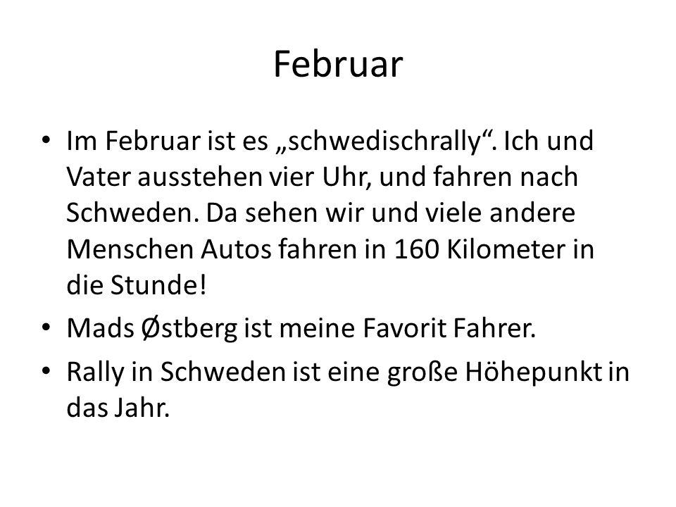 """Im Februar ist es """"schwedischrally"""". Ich und Vater ausstehen vier Uhr, und fahren nach Schweden. Da sehen wir und viele andere Menschen Autos fahren i"""