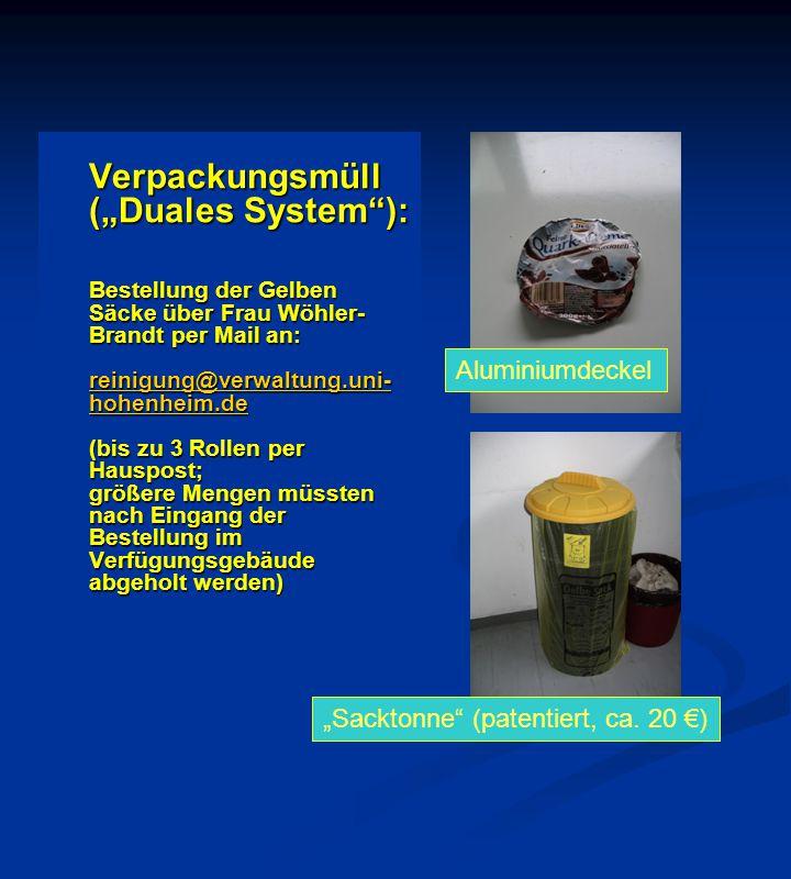 """Verpackungsmüll (""""Duales System""""): Bestellung der Gelben Säcke über Frau Wöhler- Brandt per Mail an: reinigung@verwaltung.uni- hohenheim.de reinigung@"""