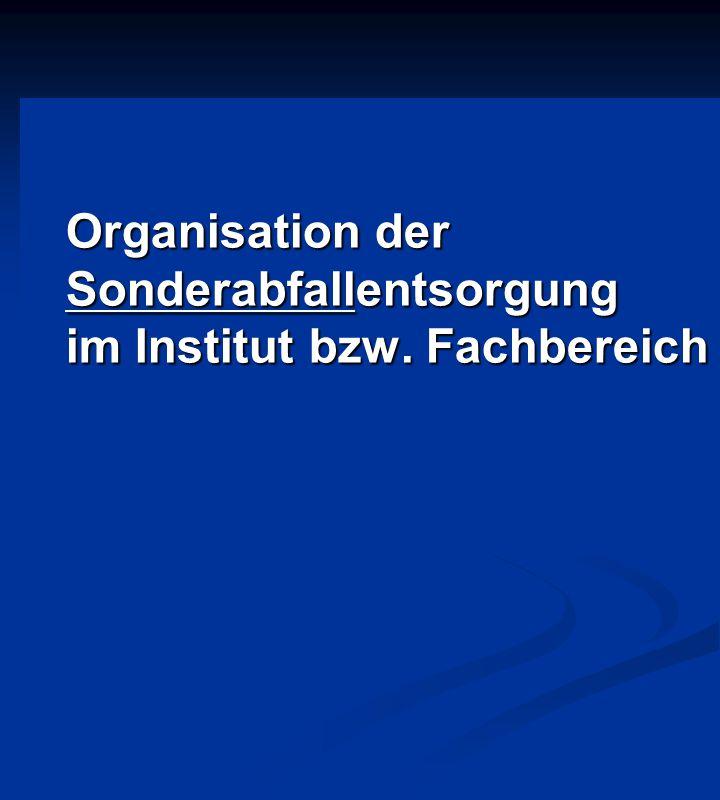 Organisation der Sonderabfallentsorgung im Institut bzw. Fachbereich