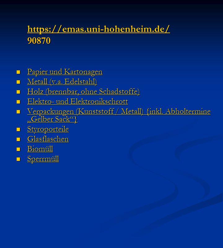 https://emas.uni-hohenheim.de/ 90870 90870 Papier und Kartonagen Papier und Kartonagen Papier und Kartonagen Papier und Kartonagen Metall (v.a. Edelst