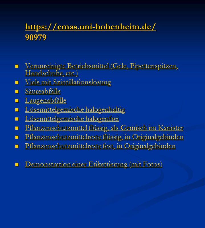 https://emas.uni-hohenheim.de/ 90979 90979 Verunreinigte Betriebsmittel (Gele, Pipettenspitzen, Handschuhe, etc.) Verunreinigte Betriebsmittel (Gele, Pipettenspitzen, Handschuhe, etc.) Verunreinigte Betriebsmittel (Gele, Pipettenspitzen, Handschuhe, etc.) Verunreinigte Betriebsmittel (Gele, Pipettenspitzen, Handschuhe, etc.) Vials mit Szintillationslösung Vials mit Szintillationslösung Vials mit Szintillationslösung Vials mit Szintillationslösung Säureabfälle Säureabfälle Säureabfälle Laugenabfälle Laugenabfälle Laugenabfälle Lösemittelgemische halogenhaltig Lösemittelgemische halogenhaltig Lösemittelgemische halogenhaltig Lösemittelgemische halogenhaltig Lösemittelgemische halogenfrei Lösemittelgemische halogenfrei Lösemittelgemische halogenfrei Lösemittelgemische halogenfrei Pflanzenschutzmittel flüssig, als Gemisch im Kanister Pflanzenschutzmittel flüssig, als Gemisch im Kanister Pflanzenschutzmittel flüssig, als Gemisch im Kanister Pflanzenschutzmittel flüssig, als Gemisch im Kanister Pflanzenschutzmittelreste flüssig, in Originalgebinden Pflanzenschutzmittelreste flüssig, in Originalgebinden Pflanzenschutzmittelreste flüssig, in Originalgebinden Pflanzenschutzmittelreste flüssig, in Originalgebinden Pflanzenschutzmittelreste fest, in Originalgebinden Pflanzenschutzmittelreste fest, in Originalgebinden Pflanzenschutzmittelreste fest, in Originalgebinden Pflanzenschutzmittelreste fest, in Originalgebinden Demonstration einer Etikettierung (mit Fotos) Demonstration einer Etikettierung (mit Fotos) Demonstration einer Etikettierung (mit Fotos) Demonstration einer Etikettierung (mit Fotos)