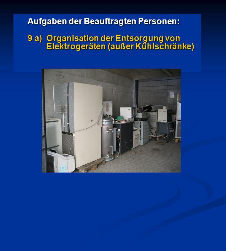Aufgaben der Beauftragten Personen: 9 a)Organisation der Entsorgung von Elektrogeräten (außer Kühlschränke)