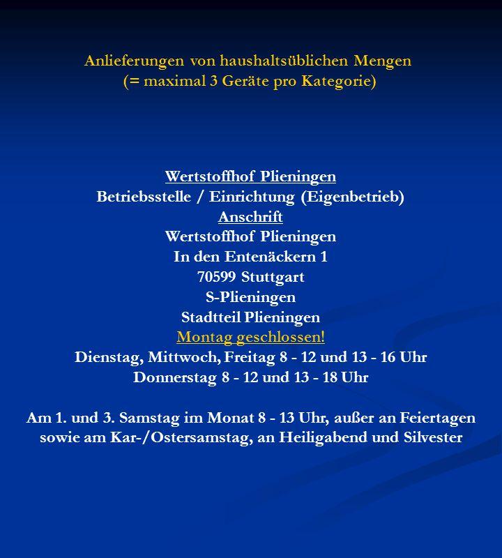 Wertstoffhof Plieningen Betriebsstelle / Einrichtung (Eigenbetrieb) Anschrift Wertstoffhof Plieningen In den Entenäckern 1 70599 Stuttgart S-Plieningen Stadtteil Plieningen Montag geschlossen.