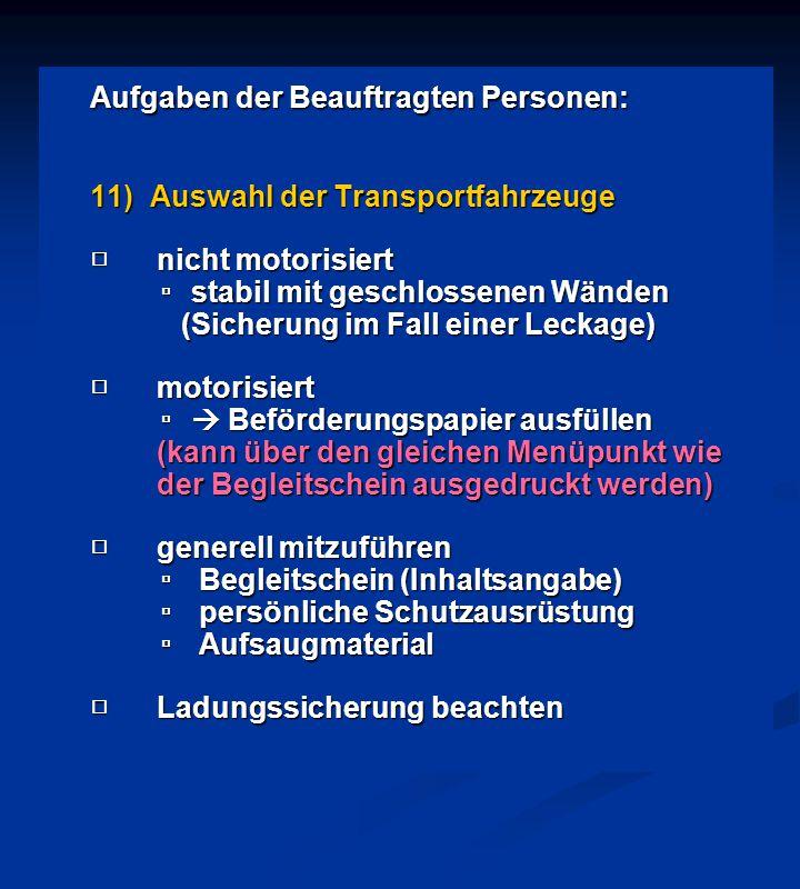 Aufgaben der Beauftragten Personen: 11) Auswahl der Transportfahrzeuge □ nicht motorisiert ▫ stabil mit geschlossenen Wänden (Sicherung im Fall einer