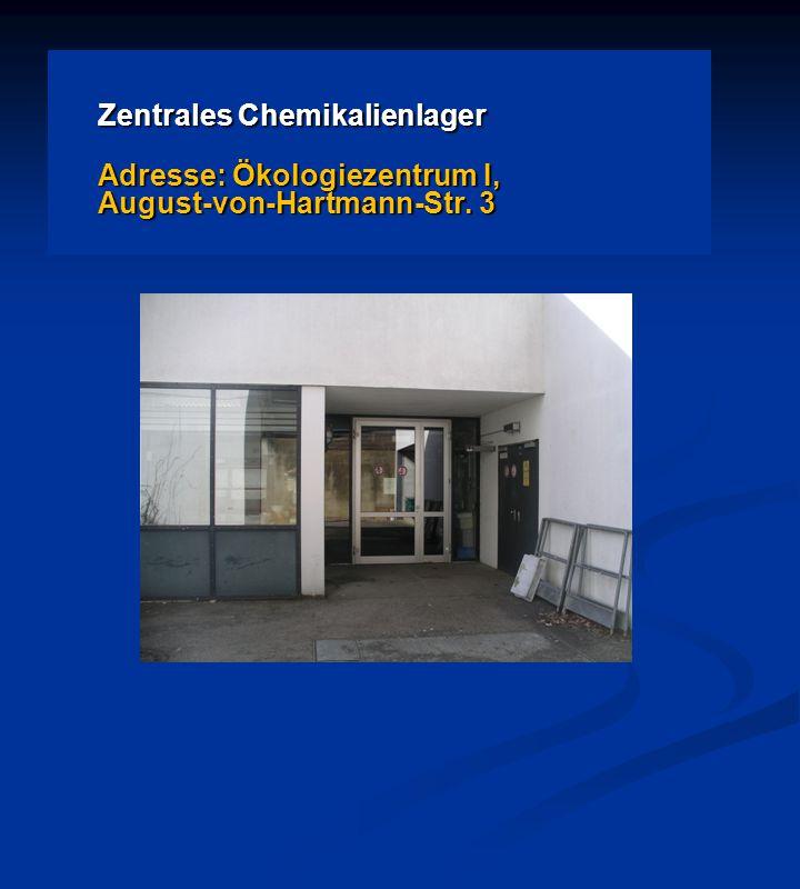 Zentrales Chemikalienlager Adresse: Ökologiezentrum I, August-von-Hartmann-Str. 3