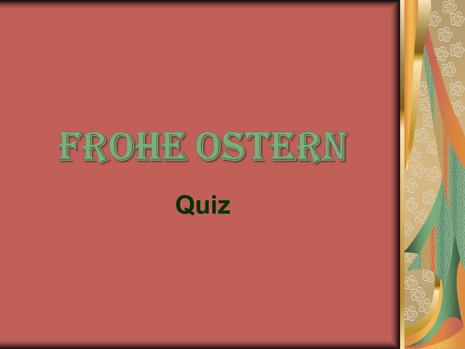 6.Wer bringt die Ostereier in den meisten Regionen Deutschlands .